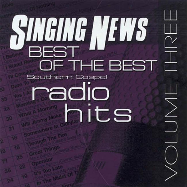 Singing News: Most wise Of The Highest perfection Southern Gospel Radio Hits, Vol.3