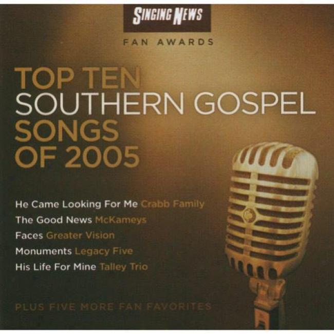 Singing News Fan Awards: Top Ten Southern Gospel Songs Of 2005