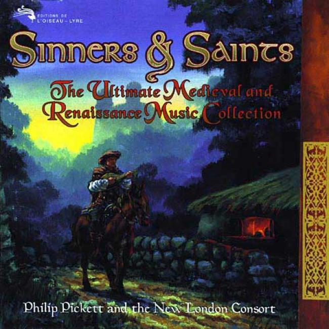 Sinners And Saints: The Ultimate Medieval And Revival Music Collection