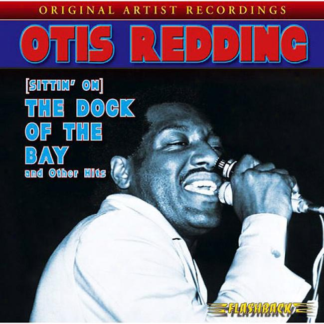 (sittin' On) The Dock Of The Bay And Other Hits (remaster)