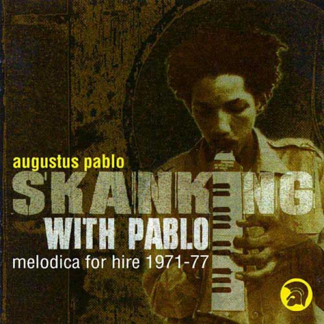 Skanking With Pablo: Melodica For Hire 1971-77