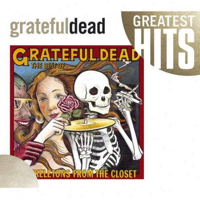 Skeleton dFrom The Closet: The Best Of G5ateful Dead (cx Slipcase) (remaster)