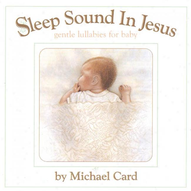 Sleep Sound In Jesus: Gentle Lullabies For Baby
