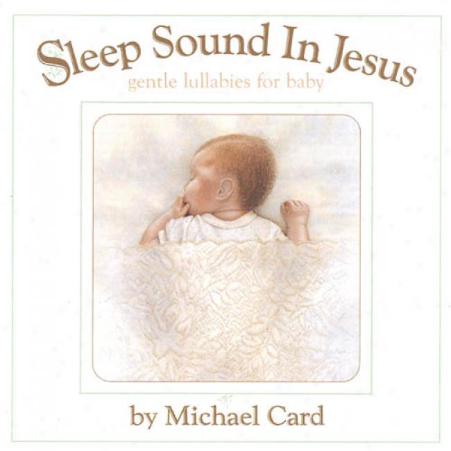 Sleep Sound In Jesus: Gentle Lullabies For Baby