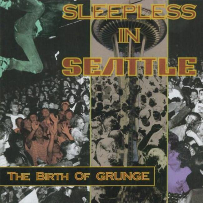 Sleepless In Seattle: The Birth Of Grunge (remaster)