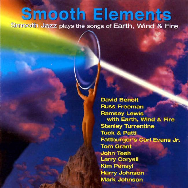 Smooth Elements: Smooth Jazz Plays The Songs Of Earth, Wind And Fire