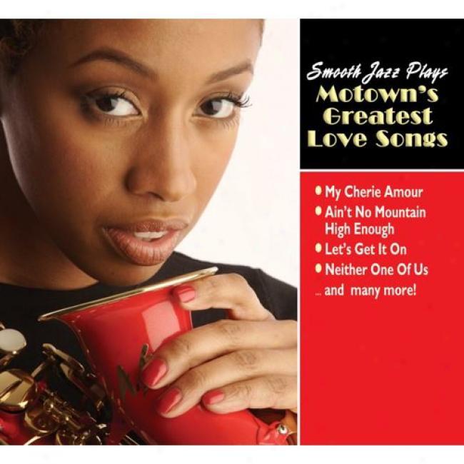 Smooth Jazz Plays Motown's Greatest Love Songs (digi-pak)