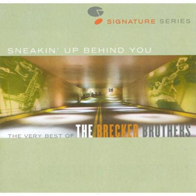 Sneakin' Up Behind You: The Very Best Of The Brecker Brothers (remaster)