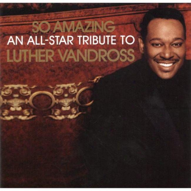 So Amazing: An All-star Tibute To Luther Vandross