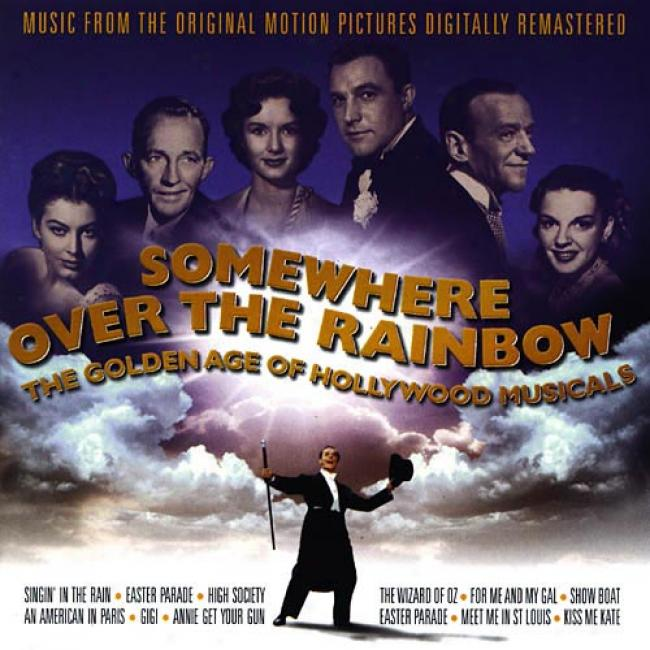 Somewhere Over The Rainbow: Thhe Golden Age Of Hollywood Musicals (remaster)