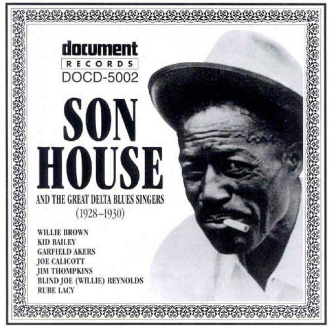 Son House And The Great Delta Melancholy Singers: Cokplete Recorded Works 1928-1930
