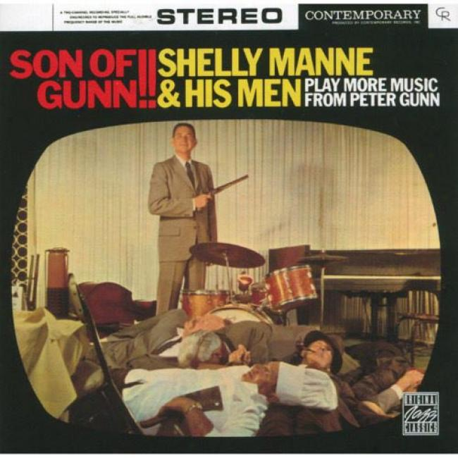 Son Of Gunn!!: Shelly Manne & His Men Play More Music Form Peter Gunn (remaster)