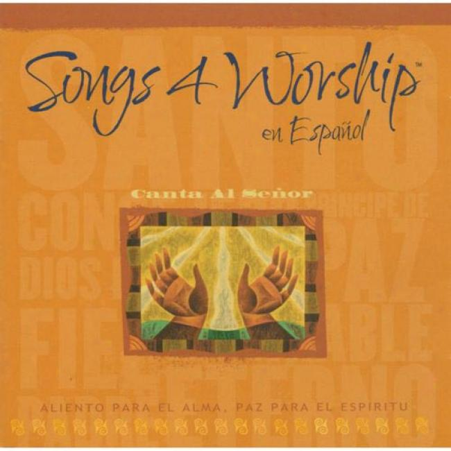 Songs 4 Worship En Espanol: Canta Al Senir (2cd)