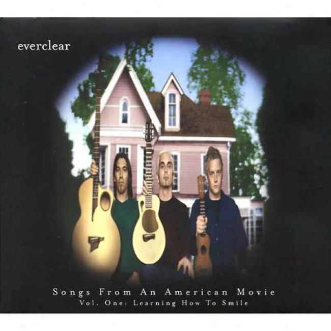 Songs From An American Movie Vol.1: Learning In what state To Smile