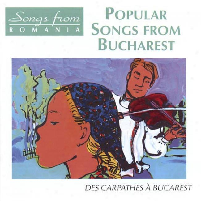 Songs From Romania: Popular Sings Frpm Bucharest (remaster)