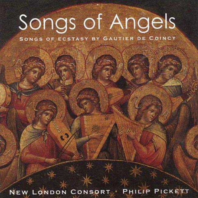 Songs Of Angels: Songs Of Ecstasy By Gautier De Coincy