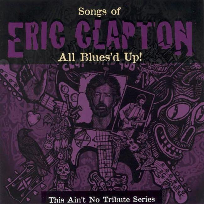 Songs Of Eric Clapton: All Blues'd Up! - This Ain't No Tribute Series
