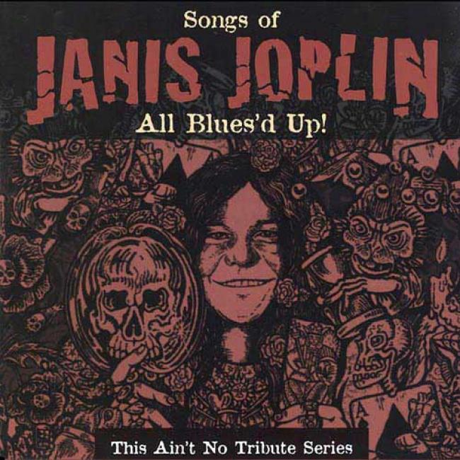 Songs Of Janis Joplin: All Blues'd Up - Thus Ain't No Tribute Series