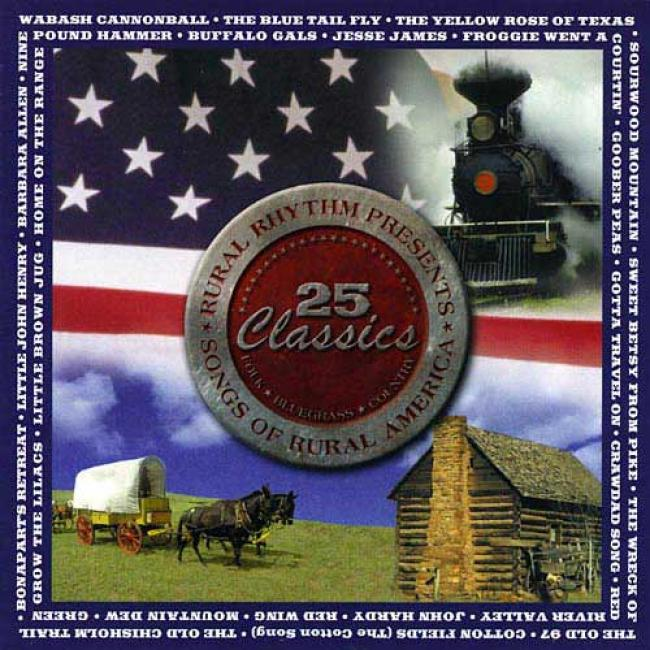 Songs Of Rustic America: 25 Classics (remaster)