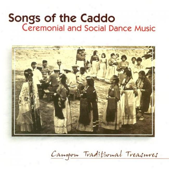 Songs Of The Caddo: Ceremonial And Social Dance Music