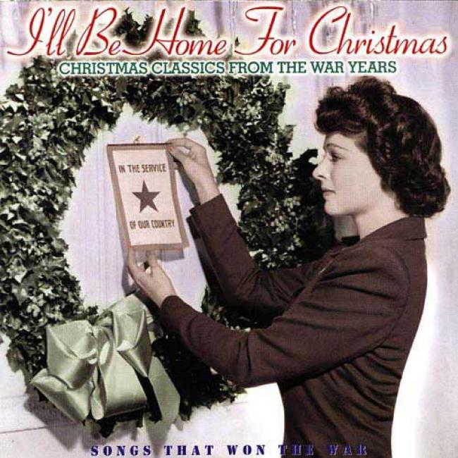 Songs That Won The War: I'l Be Home For Christmas
