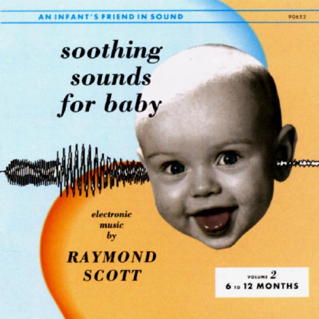 Soothing Sounds On account of Baby Volume 2 - 6 To 12 Months
