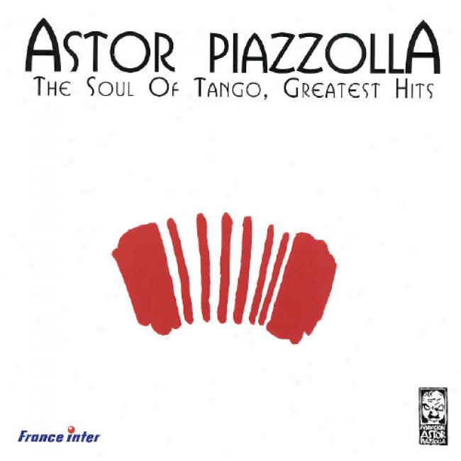 Soul Of Tango, The/greatest Hits Of Astor Piazzolla