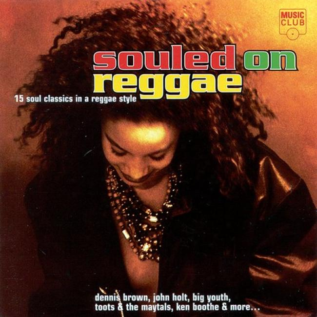 Souled On Reggae: 15 Soul Classics In A Reggae Gnomon