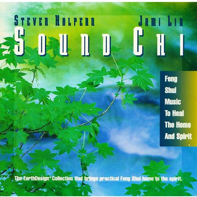 Sound Chi: Feng Shui Music To Heal The Home And Spirit