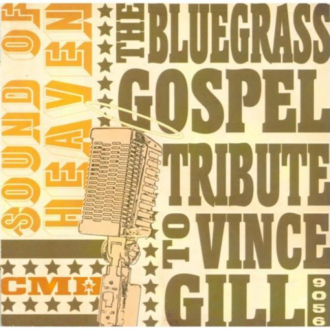 Sound Of Heaven: The Bluegrass Gospel Tribute To Vince Gill
