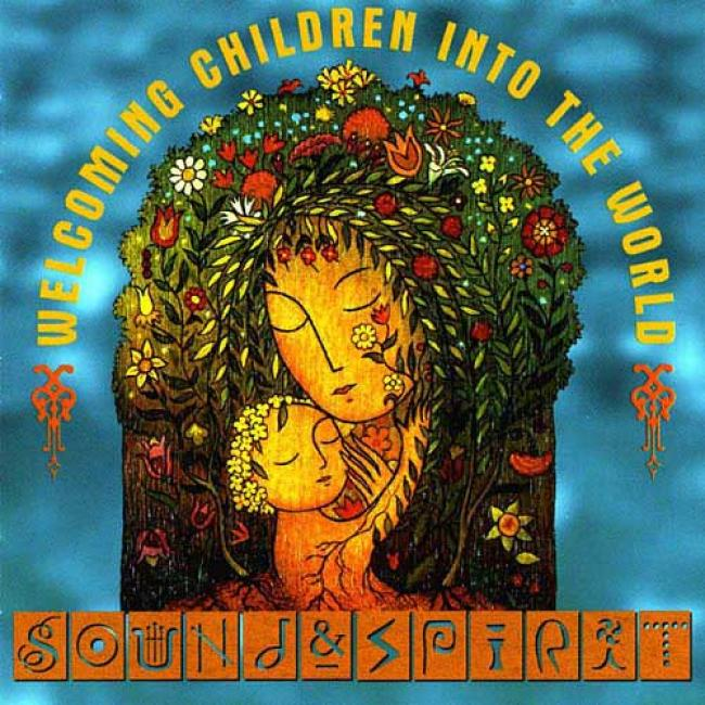 Sound & Spirit: Welcoming Children In The World