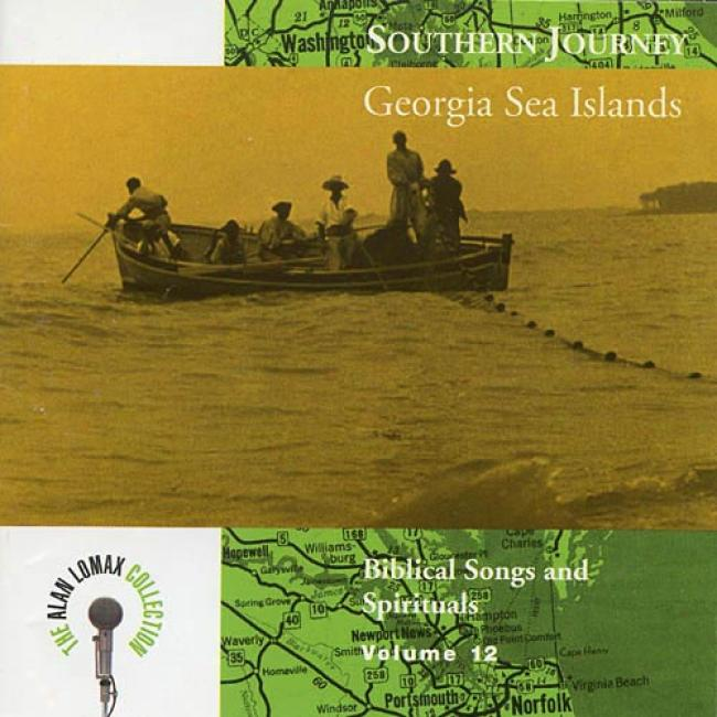 Southern Journey, Vol.12: Georgia Sea Islands - Biblical Songs And Spirituals