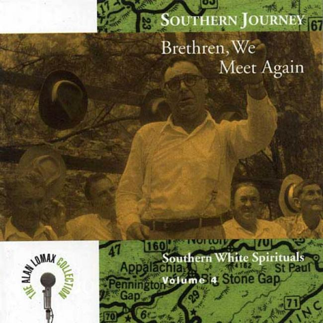 Southern Journey, Vol.4: Brethren, We Meet Again - Southern White Spirituals (remaster)