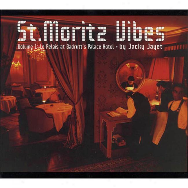 St. Moritz Vibes, Vol.1: Le Relais At Badrutt's Palace Inn (digi-pak)