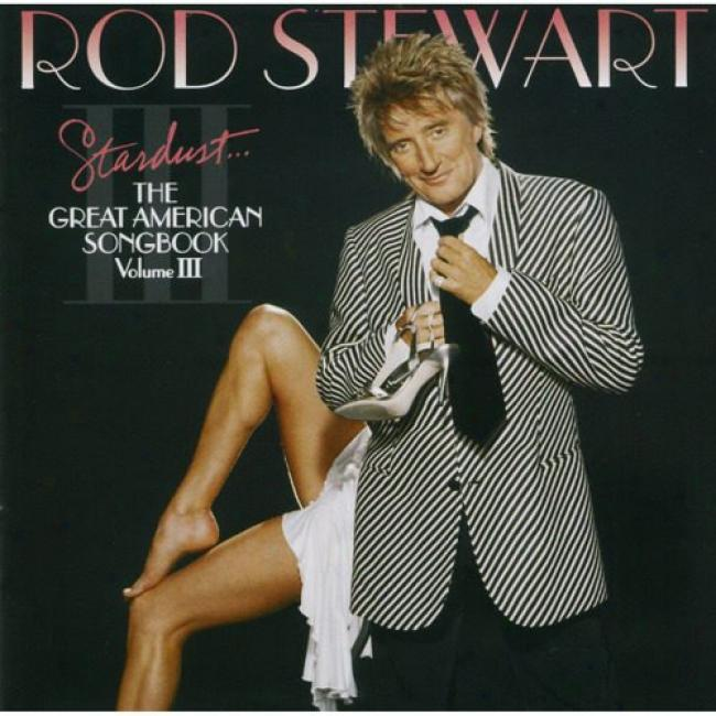 Stardust: The Great American Songbook, Vol.iii