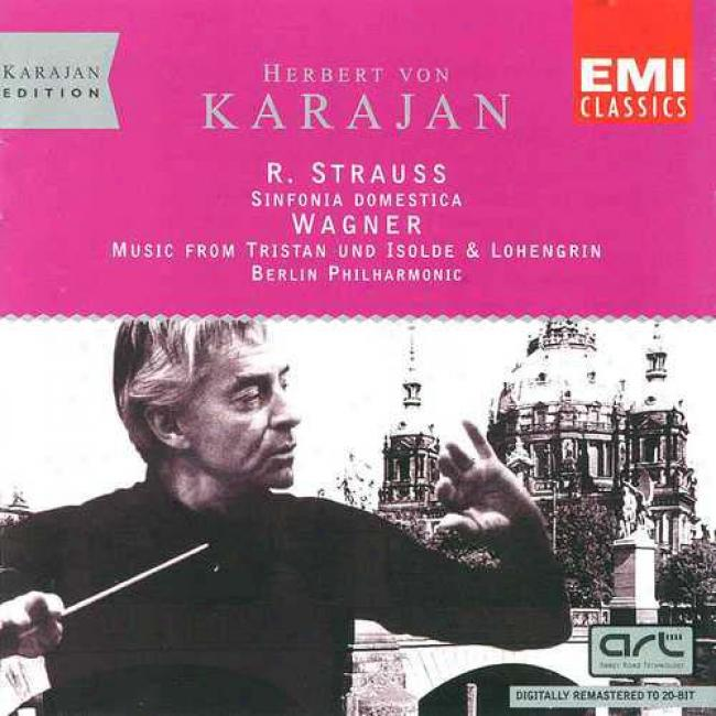Strauss: Sinfonia Domestica/wagner: Music From Tristan Und Isoolde & Lohengrin