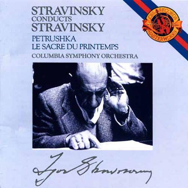 Stravinsky Conducts Stravinsky: Petrouchka/le Sacre Du Printemps