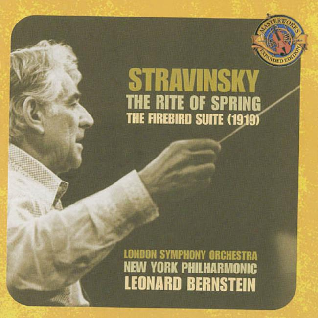 Stravinsky: The Rits Of Spirng/thr Firebird Suite (1919)