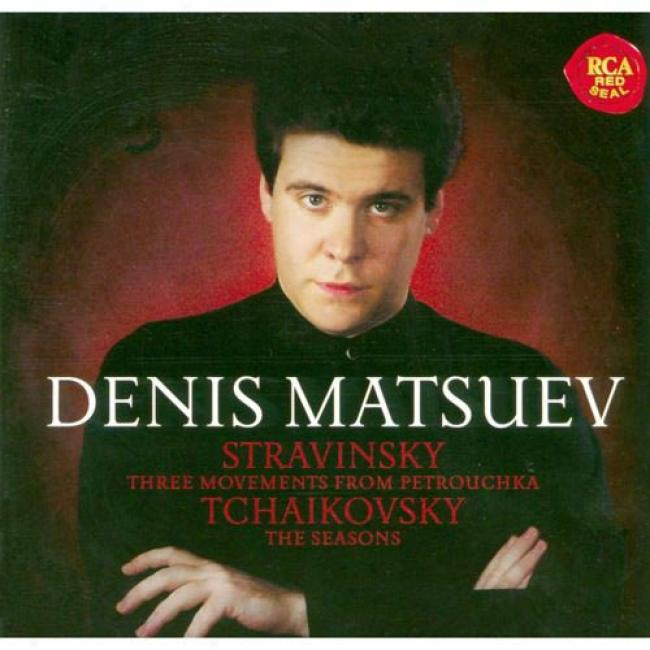 Stravinsky: Three Movemrnts From Petrouchka/tchaikovsky: The Seasons