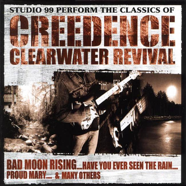 Studio 99 Perform The Classics Of Creedence Clearwater Revival