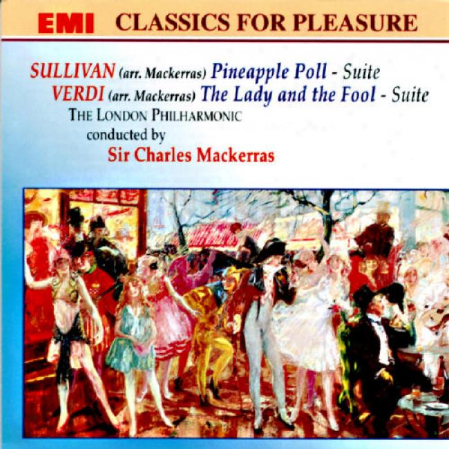 Sullivan: Pineapple Poll - Suite/verdi: The Lady And The Fool (remastwr)