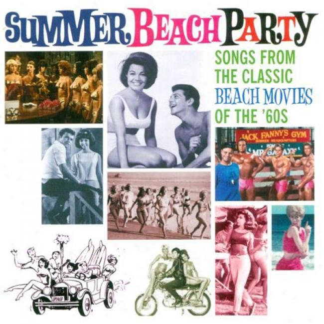 Summer Beach Party: Soongs From The Classic Beach Movies Of The '60s
