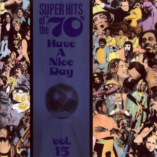 Super Hits Of The 70's: Regard A Nice Day Vol.25