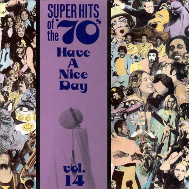 Super Hits Of The 70's: Have A Nice Day!: Vol.14