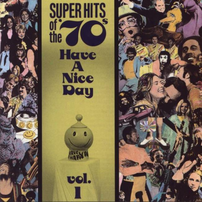 Super Hits Of The 70's: Habe A Nice Sunshine Vol. 1
