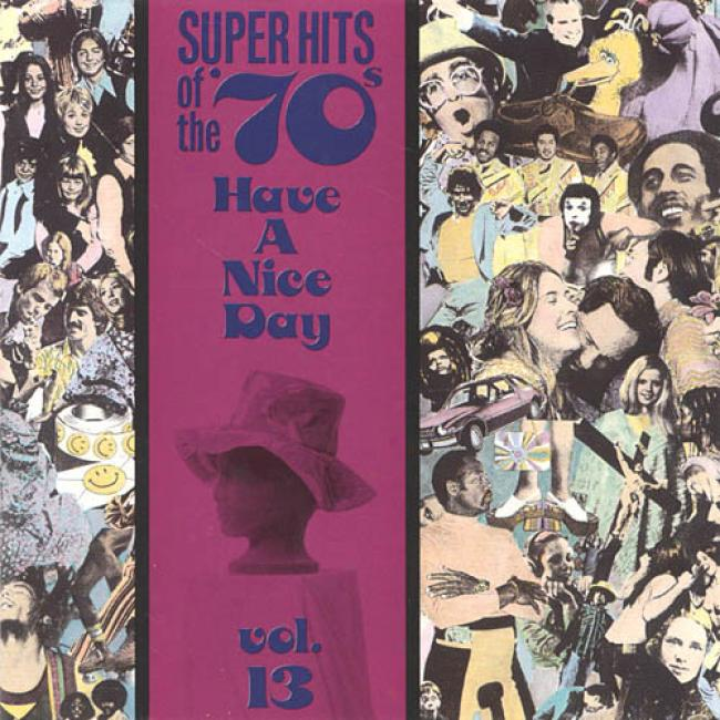 Super Hits Of The '70s: Regard A Nice Day Vol.13
