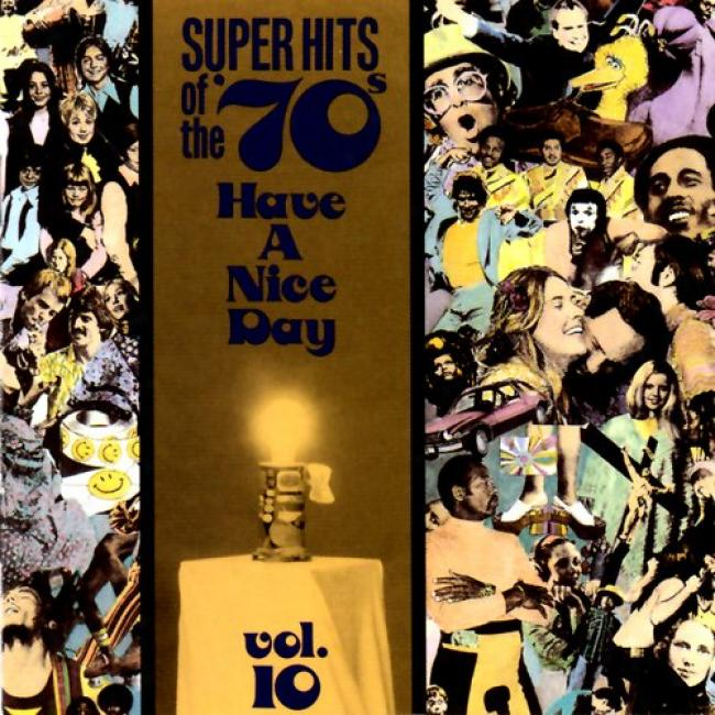 Super Hits Of The 70's Vol.10: Have A Nice Day!