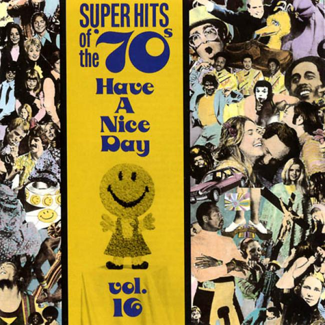 Super Hits Of The '70s Vol.16: Have A Nice Day!