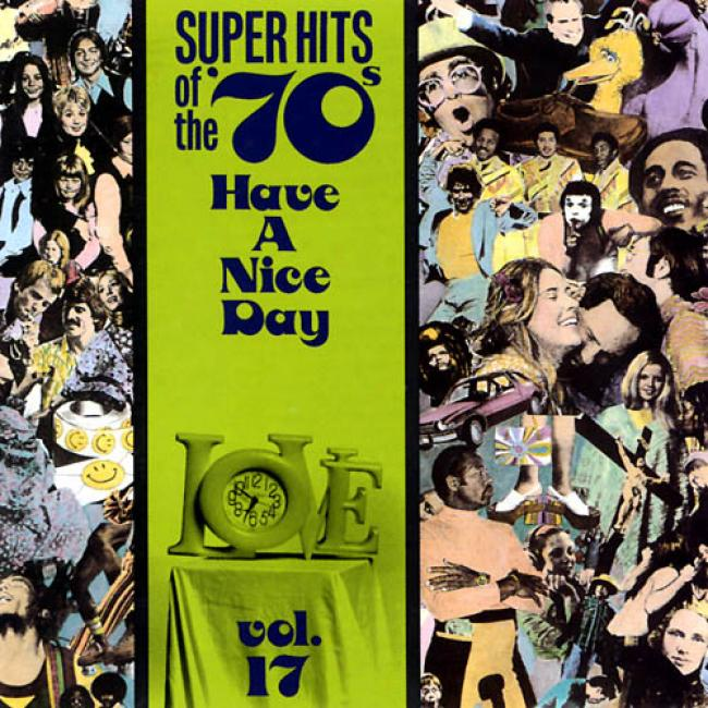 Super Hits Of The '70s Vol.17: Have A Nice Day!