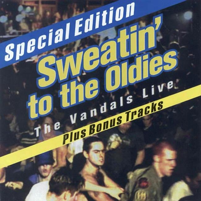 Sweatin' To The Oldies: The Vandals Live (special Edition)